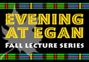 Egan Fall Lecture Series